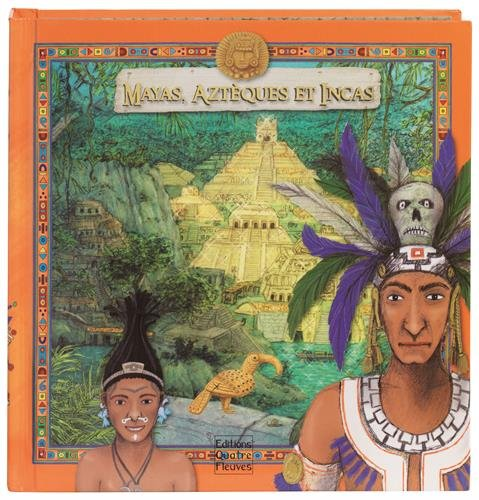 Mayas Aztèques et Incas par Sabine Minssieux, Tomas Tuma