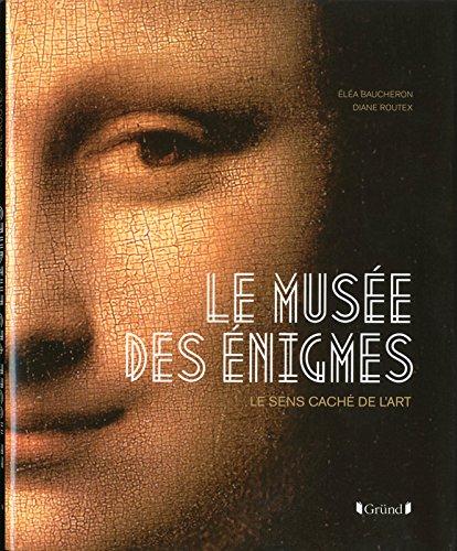 Le Musée des énigmes par Eléa Baucheron