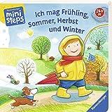 Ich mag Frühling, Sommer, Herbst und Winter: Ab 24 Monaten (ministeps Bücher)
