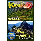 A Smart Kids Guide To WALES AND WONDERS: A World Of Learning At Your Fingertips (English Edition)