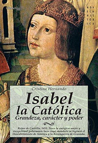 Isabel la Católica (Novela Histórica) por Cristina Hernando Polo