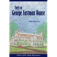 Theft at the George Eastman House: A New York State Adventure (New York State Adventures) by Sally Valentine (2009-05-11)