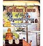 Telecharger Livres The Pirate Thieves of the Spanish Seas A Sphinx and Trevi Adventure by Celeste Hayes Jun 2011 (PDF,EPUB,MOBI) gratuits en Francaise