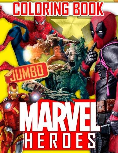 MARVEL Heroes JUMBO Coloring Book: Avengers, Guardians of the Galaxy, Spiderman, Deadpool, Antman, Black Panther, Ironman, Captain of America, Hulk. Raccoon, Gamora, Drax, Thanos, Dr. Strange