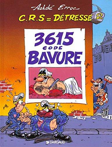 C.R.S = détresse, tome 2 : 3615 code BAVURE !