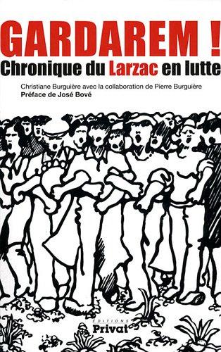 Gardarem ! : Chronique du Lazarc en lutte