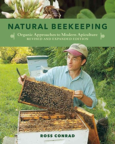 [Natural Beekeeping: Organic Approaches to Modern Apiculture] (By: Ross Conrad) [published: March, 2013]