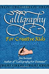 Calligraphy for Creative Kids (and adults too!) Paperback