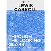 Alice Through the Looking Glass (Pilgrim Classics Annotated): Alice in Wonderland 2