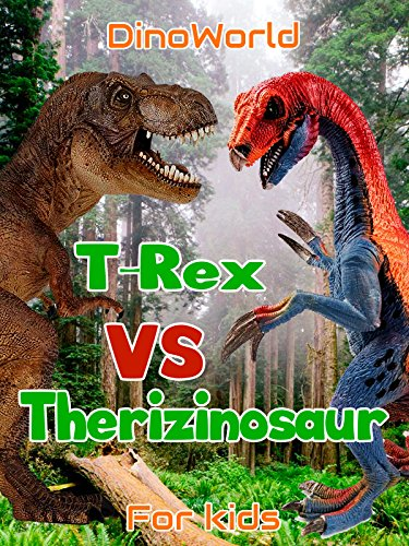 Dino World - T-Rex VS Therizinosaur - for kids - T-trex