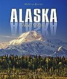 Alaska: Weite Wildnis - Matthias Breiter