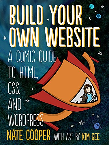 Build Your Own Website: A Comic Guide to HTML, CSS, and WordPress (Origami-tools)