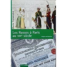 Les Russes à Paris au XIXe siècle : 1814-1896