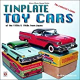 Tinplate Toy Cars of the 1950s & 1960s from Japan: The Collector s Guide