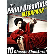 The Penny Dreadfuls MEGAPACK ™: 10 Classic Shockers!