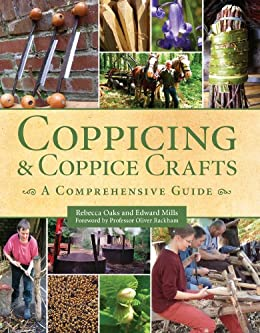 Coppicing and Coppice Crafts: A Comprehensive Guide by [Oaks, Rebecca]