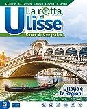 La rotta di Ulisse. Corso di geografia. L'Italia e le regioni. Per la Scuola media. Con ebook. Con espansione online