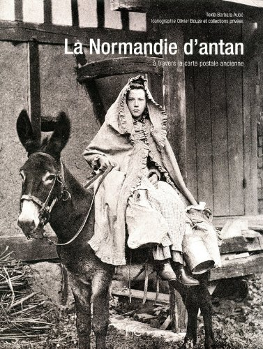 La Normandie d'antan : A travers la carte postale ancienne par Barbara Aubé