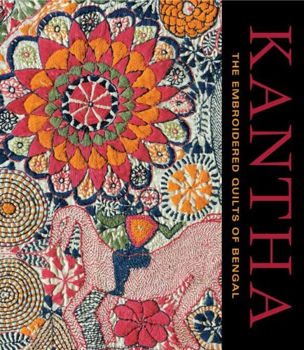 Kantha: The Embroidered Quilts of Bengal (Philadelphia Museum of (Of Costume Collection Philadelphia Museum Art)