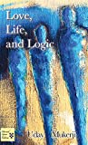 Front cover for the book Love, Life, and Logic by Mukerji Uday