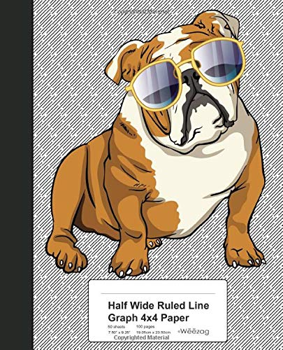 Half Wide Ruled Line Graph 4x4 Paper: Book Funny Bulldog Sunglasses (Weezag Wide Ruled Graph 4x4 Notebook, Band 61)