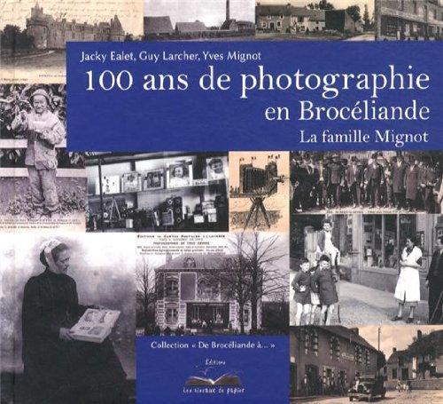 100 ans de photographie en Brocéliande : La famille Mignot par Jacky Ealet