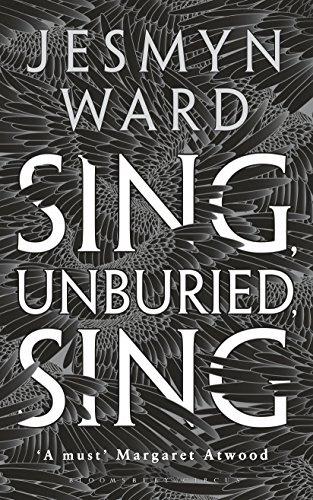 Sing, Unburied, Sing: WINNER OF THE NATIONAL BOOK AWARD 2017 by [Ward, Jesmyn]