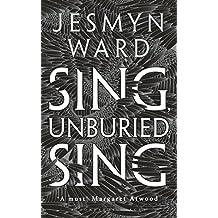 Sing, Unburied, Sing: WINNER OF THE NATIONAL BOOK AWARD 2017