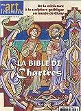 Art de l'Enluminure N 66 la Bible de Chartres - Sept/Oct/Nov 2018