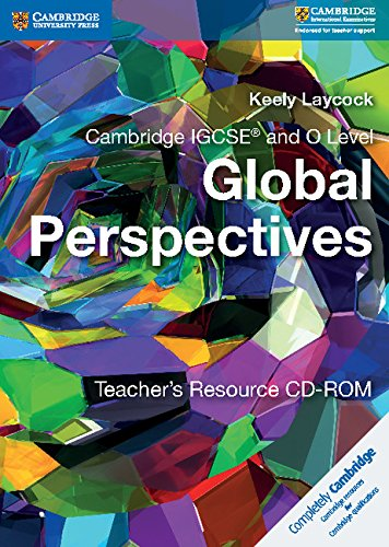 Cambridge IGCSE and O Level Global Perspectives. Teacher's Resource CD-ROM (Cambridge International IGCSE)