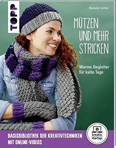 Mützen und mehr stricken (kreativ.startup.): Warme Begleiter für kalte Tage (Stricken-mütze)