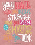 You are braver than you believe stronger than you seem &   smarter than you think: Cornell Note Taking System Notebook Journal Notepad Paper   College ... Paper Notebook Journal   And Lined Series)
