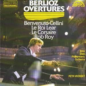 Berlioz: Overtures, Benvenuto Cellini, Le Roi Lear, Le Corsaire, Rob Roy
