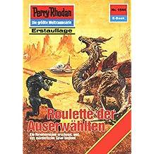 """Perry Rhodan 1544: Roulette der Auserwählten (Heftroman): Perry Rhodan-Zyklus """"Die Linguiden"""" (Perry Rhodan-Erstauflage)"""