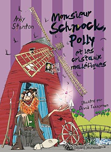 Monsieur Schnock, Tome 03: Monsieur Schnock, Polly et les cristaux maléfiques
