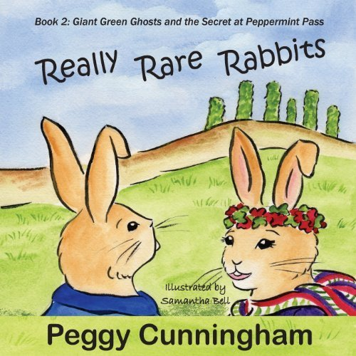 really-rare-rabbits-giant-green-ghosts-and-the-secret-at-peppermint-pass-volume-2-by-cunningham-pegg