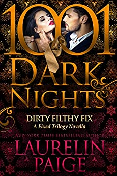 Dirty Filthy Fix: A Fixed Trilogy Novella by [Paige, Laurelin]