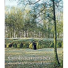 Großsteingräber zwischen Weser und Ems (Archäologische Mitteilungen aus Nordwestdeutschland, Band 33)