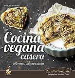 Cocina casera vegetariana. 100 recetas dulces y saladas (La Menestra)