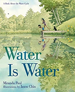 Water Is Water: A Book About the Water Cycle by [Paul, Miranda]