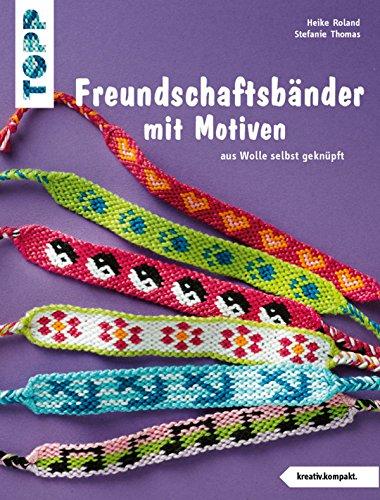 Freundschaftsbänder mit Motiven: aus Wolle selbst geknüpft (kreativ.kompakt.)