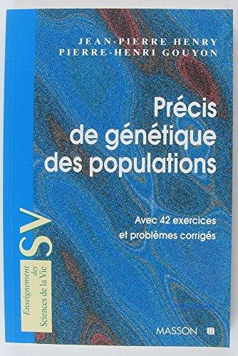 PRECIS DE GENETIQUE DES POPULATIONS. Avec 42 exercices et problèmes corrigés