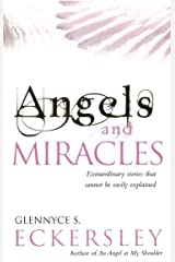 Angels And Miracles: Modern day miracles and extraordinary coincidences: Extraordinary Stories That Cannot Be Easily Explained (Extraordinary Stories That Cannot Be Explained) Paperback