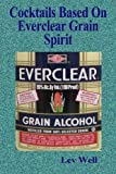 Cocktails Based On Everclear Grain Spirit