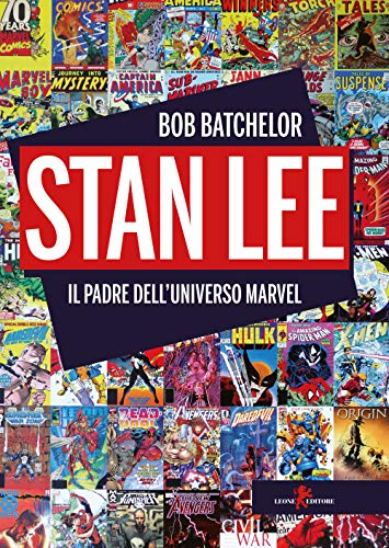 Stan Lee. Il padre dell'universo Marvel