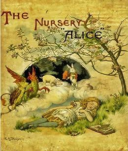 The Nursery Alice (Classic Rare Book with Original Illustrations) (English Edition) par [Carroll, Lewis]