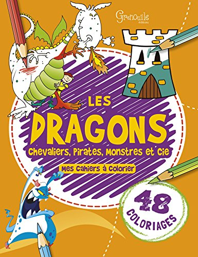 Les dragons, chevaliers, pirates, monstres & cie