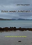 Schon wieder Schottland: Zu zweit von der Weser zu den Hebriden