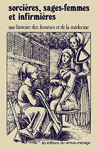 Sorcires, sages-femmes et infirmires : Une histoire des femmes et de la mdecine
