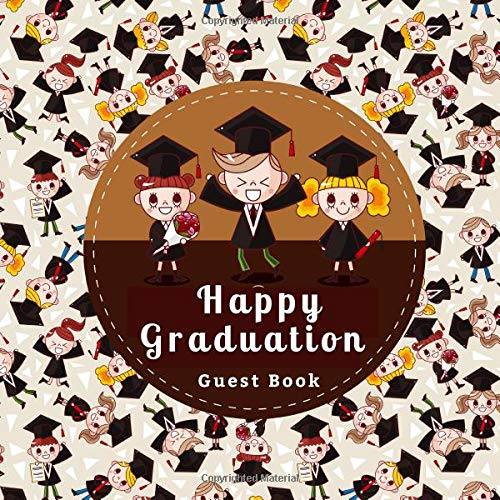 (Happy Graduation Guest Book: College High School Graduation Party Free Layout Guest Book for Family and Friends to Write-In Notebook Journal, Gifts ... More. (Graduation Party Supplies, Band 87))